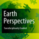 Earth Perspectives – Transdisciplinarity Enabled focuses on publishing and promoting integrating approaches to research, analysis and prediction of the Earth System, including the role of humans that either contribute to...